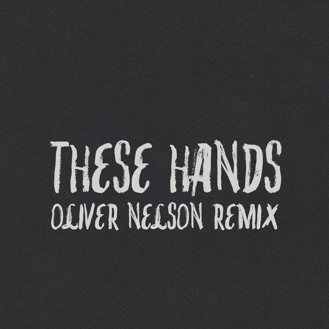 Samm Henshaw, Oliver Nelson - These Hands (Oliver Nelson Remix) image cover