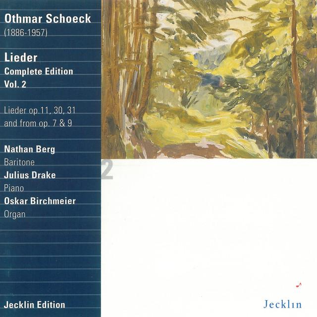 Othmar Schoeck: Lieder - Complete Edition, Vol. 2