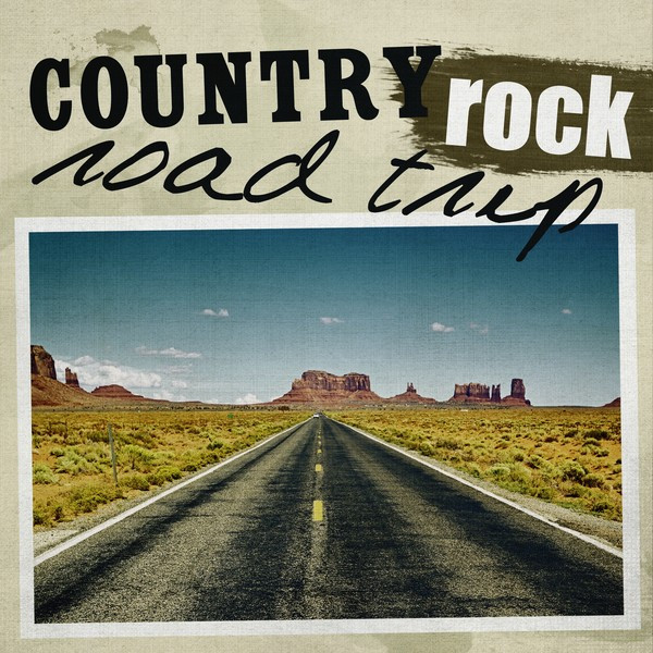 Rock Road Trip The Ultimate Collection: Country Rock Road Trip By Various Artists On Spotify