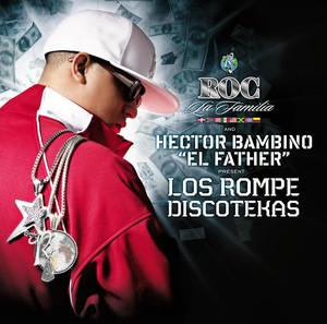 """Roc La Familia & Hector Bambino """"EL FATHER"""" Present Los Rompe Discotekas album"""