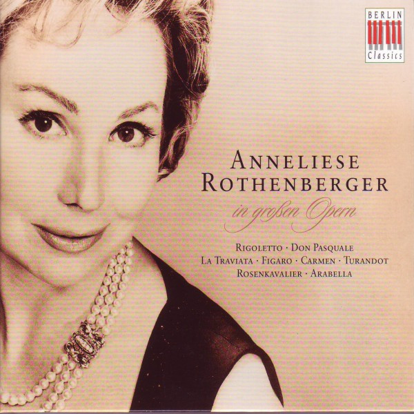 Verdi, Donizetti, Mozart, Bizet, Puccini & Strauss: Anneliese Rothenberger in great Operas