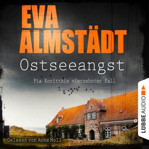 Ostseeangst - Pia Korittkis vierzehnter Fall - Kommissarin Pia Korittki 14 (Gekürzt) Hörbuch kostenlos