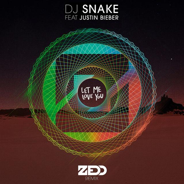 Dj Sanket Ft Justin Bieber Let Mi Mp3 Song: Zedd Remix, A Song By DJ Snake, Zedd