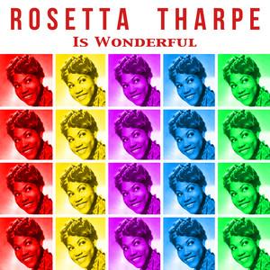 Rosetta Tharpe Is Wonderful