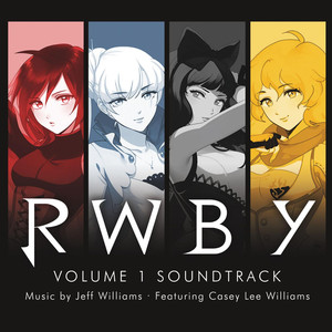 Rwby Volume 1 Soundtrack - Jeff Williams