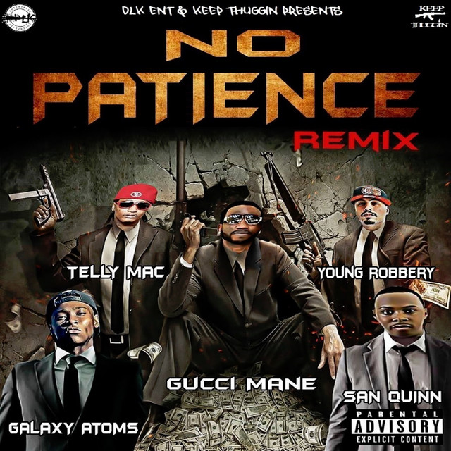 No Patience (feat. Galaxy Atoms, San Quinn & Telly Mac)