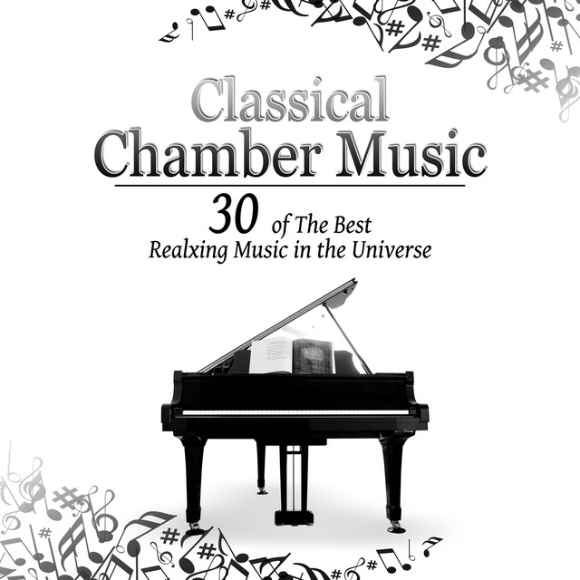 Classical Chamber Music - 30 of The Best Realxing Music in