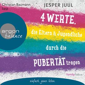 Vier Werte, die Eltern und Jugendliche durch die Pubertät tragen (Erweiterte Lesefassung) Audiobook