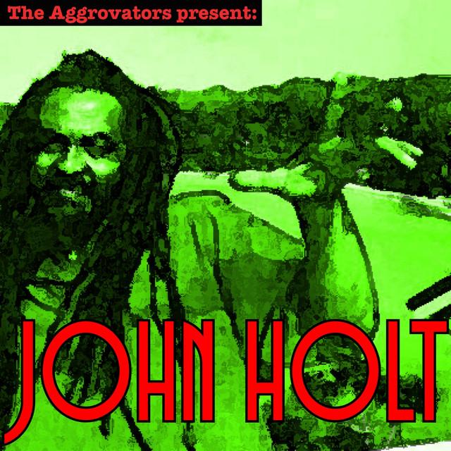 The Aggrovators Present John Holt