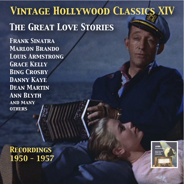 Vintage Hollywood Classics, Vol. 14: The Great Love Stories (Recorded 1950-1957)