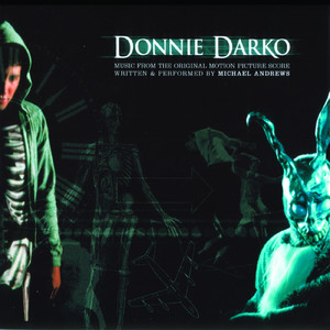 Donnie Darko  - Michael Andrews