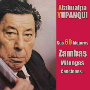 Sus 60 Mejores Zambas, Milongas, Canciones... album