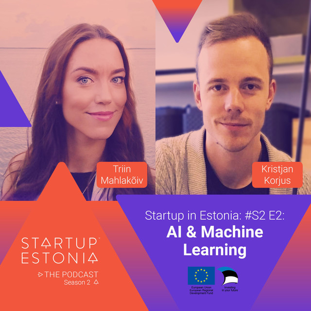 Startup in Estonia: #S2 E2 - AI & Machine Learning, an episode from