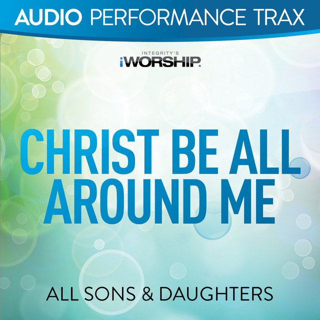 Christ Be All Around Me (Audio Performance Trax)