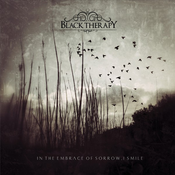 Black Therapy - In the Embrace of Sorrow, I Smile