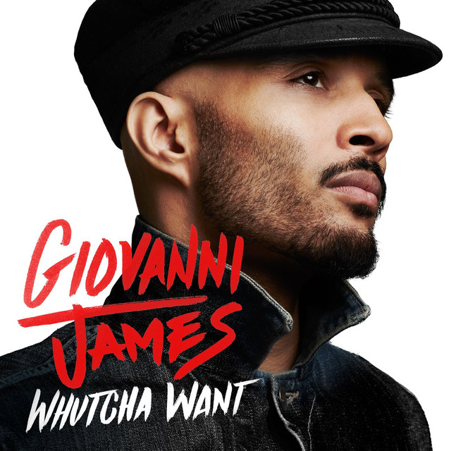 Album cover for Whutcha Want by Giovanni James