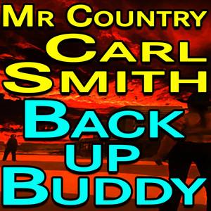 Mr Country Carl Smith Back Up Buddy album