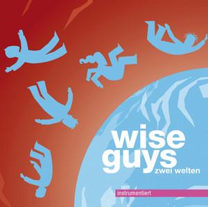 Zwei Welten instrumentiert - Wise Guys