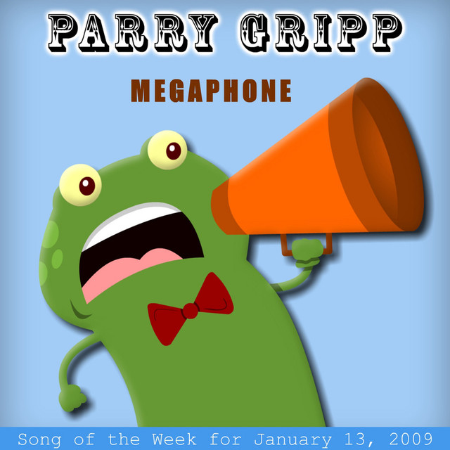 Megaphone: Parry Gripp Song of the Week for January 13, 2009 by Parry Gripp