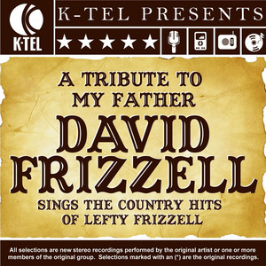 A Tribute To My Father - David Frizzell Sings The Country Hits Of Lefty Frizzell album