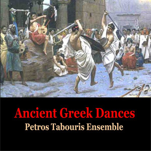 Ancient Greek Dances / Music of Ancient Greece / Petros Tabouris Ensemble Albümü