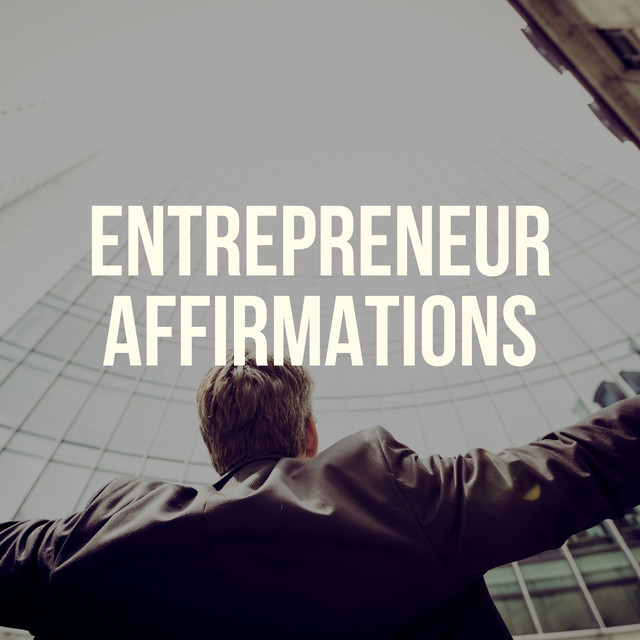 Best Entrepreneurship Affirmations