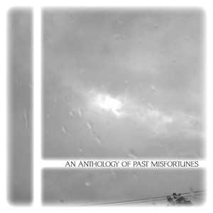 An Anthology Of Past Misfortunes album