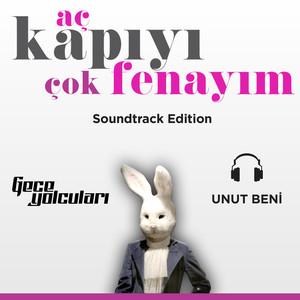 """Unut Beni (From """"Aç Kapıyı Çok Fenayım"""") Albümü"""