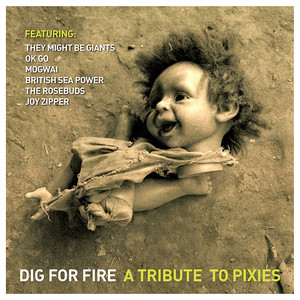 Dig for Fire: a Tribute to Pixies - The Pixies