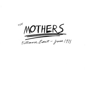 Frank Zappa, The Mothers Willie The Pimp Part One - Live At Fillmore East / 1971 cover