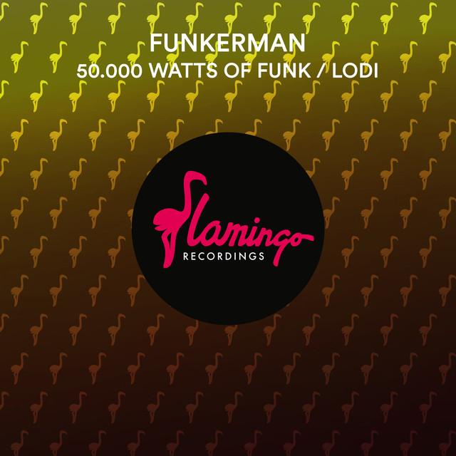 50.000 Watts Of Funk / Lodi