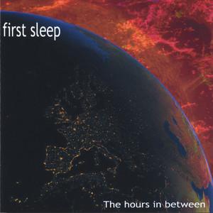 First Sleep