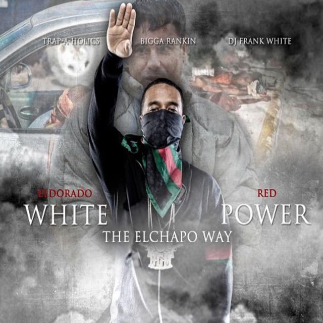 White Power: The Elchapo Way