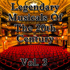 Legendary Musicals of the 20th Century: Vol. 3