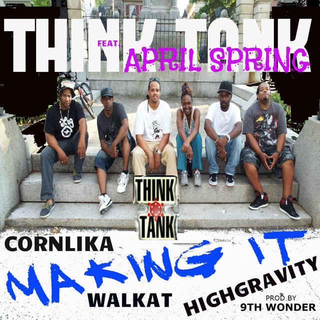 Making It (feat. April Spring, Corn lika, Highgravity , & Walkat)