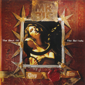 Deep Cuts: The Best Of The Ballads - Mr Big