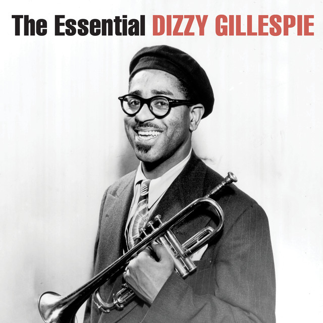 The Essential Dizzy Gillespie (Remastered)