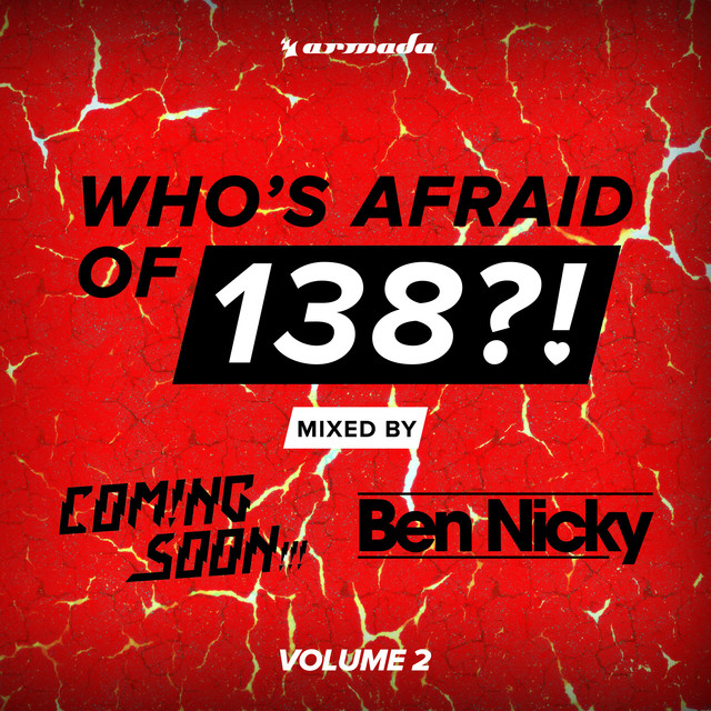 Who's Afraid Of 138?! (Vol  2) [Mixed by Coming Soon!!! & Ben Nicky