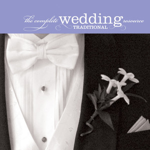 The Complete Wedding Music Resource - Traditional - Traditional