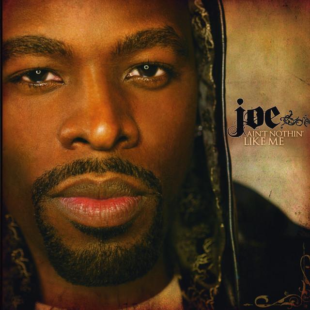 Ain't Nothin' Like Me By Joe On Spotify
