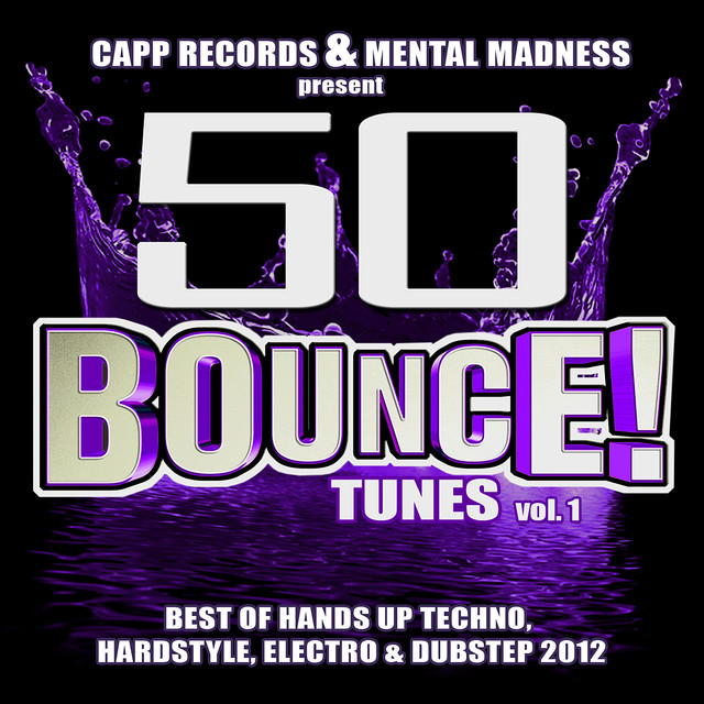 50 Bounce Tunes, Vol. 1 (Deluxe Edition) - Best of Hands Up Techno, Hardstyle, Electro & Dubstep 2012