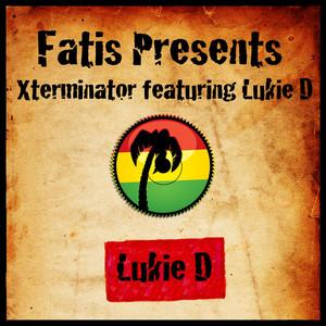 Fatis Presents Xterminator Featuring Lukie D album
