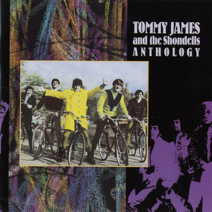 Tommy James And The Shondells: Anthology - Tommy James