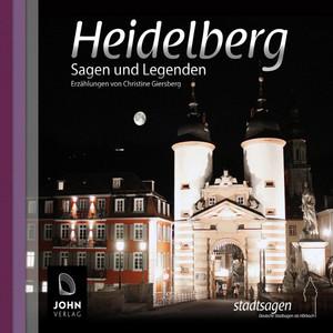 Heidelberger Sagen und Legenden (Stadtsagen Heidelberg) Audiobook