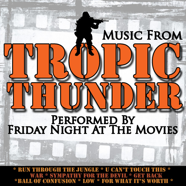 Music From: Tropic Thunder by Friday Night At The Movies on