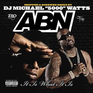 A.B.N. It Is What It Is (Chopped & Screwed) Albümü