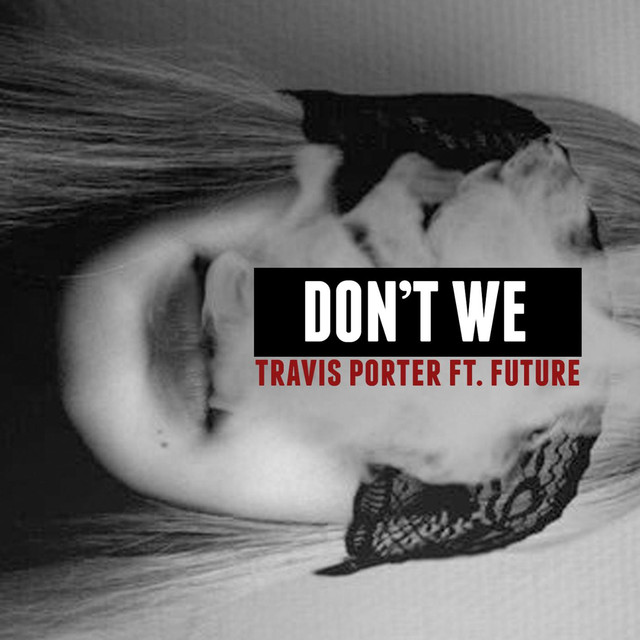Don't We (feat. Future)
