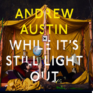 While It's Still Light Out - Andrew Austin