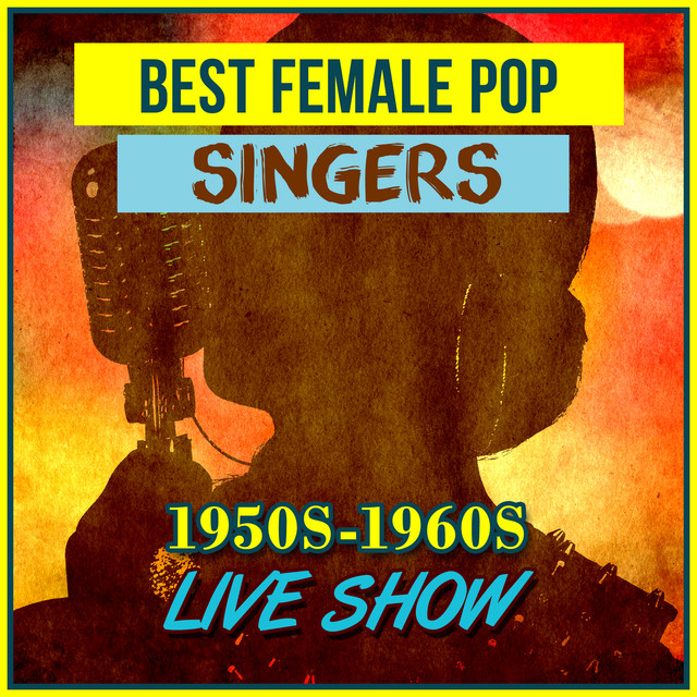 Best Female Pop Singers, 1950s 1960s Live Show by Various Artists on
