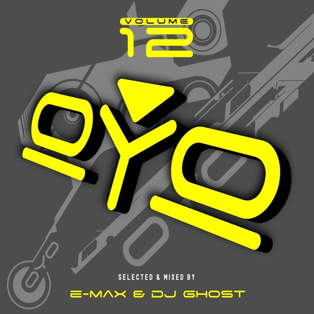 Oyo, Vol. 12 (Mixed By E-Max & DJ Ghost)